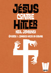 Livre numrique Jsus contre Hitler tome 01