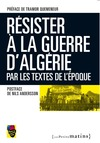 Livre numrique Rsister  la guerre d&#x27;Algrie par les textes de l&#x27;poque