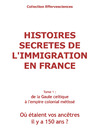 Livre numrique histoires secrtes de l&#x27;immigration en France-tome 1