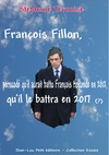 Livre numrique Franois Fillon, persuad qu&#x27;il aurait battu Franois Hollande en 2012, qu&#x27;il le battra en 2017