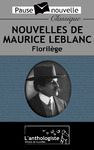 Livre numrique Nouvelles de Maurice Leblanc, Florilge