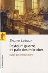 Livre numrique Pasteur : guerre et paix des microbes, suivi de&quot;Irrductions&quot;