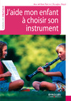 Livre numrique J&#x27;aide mon enfant  choisir son instrument