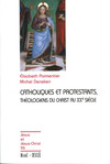 Livre numrique Catholiques et protestants, thologiens du Christ au XXe sicle