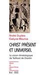 Livre numrique Christ prsent et universel - La vision christologique de Teilhard de Chardin