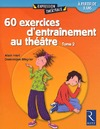 Livre numrique 60 exercices d&#x27;entranements au thtre - Tome 2