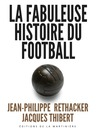 Livre numrique La fabuleuse histoire du football