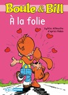 Livre numrique Boule et Bill - A la folie