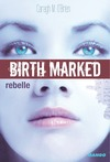 Livre numérique Birth Marked - Rebelle