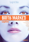 Livre numérique Birth Marked - Captive