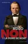 Livre numrique Victor Hugo : &quot;Non  la peine de mort&quot;