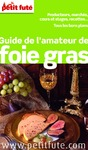 Livre numrique Guide de l&#x27;amateur de foie gras 2013 Petit Fut (avec cartes, photos + avis des lecteurs)