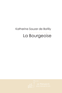 Livre numrique La Bourgeoise