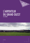 Livre numrique L&#x27;Arpenteur du grand ouest