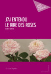 Livre numrique J&#x27;ai entendu le rire des roses