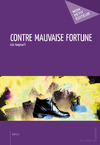 Livre numrique Contre mauvaise fortune