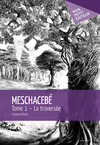 Livre numrique Meschaceb - Tome 1