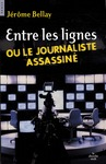 Livre numrique Entre les lignes ou le journaliste assasin