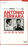 Livre numrique Antonio Ferrara, le roi de la belle