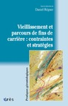 Livre numrique Vieillissement et parcours de fins de carrire : contraintes et stratgies