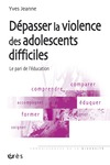 Livre numrique Dpasser la violence des adolescents difficiles
