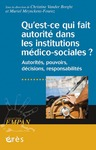 Livre numrique Qu&#x27;est-ce qui fait autorit dans les institutions mdico-sociales ?