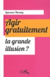 Livre numrique Agir gratuitement, la grande illusion ?