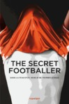 Livre numrique The secret footballer - Dans la peau d&#x27;un joueur de premier league