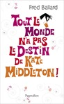 Livre numrique Tout le monde na pas le destin de Kate Middleton !