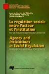 Livre numrique La rgulation sociale entre l&#x27;acteur et l&#x27;institution / Agency and Institutions in Social Regulation