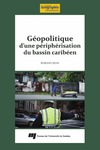 Livre numrique Gopolitique d&#x27;une priphrisation du bassin cariben