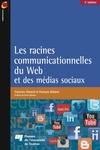 Livre numrique Les racines communicationnelles du Web et des mdias sociaux, 2e dition