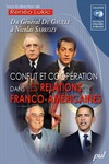 Livre numrique Conflit et coopration dans les relations franco-amricaines. Du Gnral De Gaulle  Nicolas Sarkozy