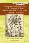 Livre numrique Relation des missions des pres de la compagnie de Jsus dans les les et dans la Terre Ferme de lAmrique mridionale de Pierre Pelleprat