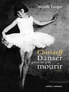 Livre numrique Chiriaeff - Danser pour ne pas mourir