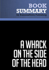 Livre numérique Summary: A Whack on the Side of the Head - Roger Van Oech