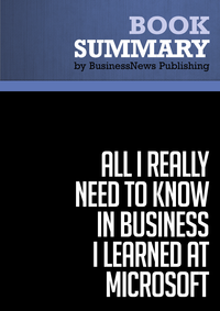 Livre numérique Summary: All I Really Need to Know in Business I learned at Microsoft - Julie Bick