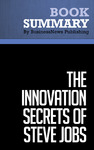 Livre numérique Summary: The Innovation Secrets of Steve Jobs - Carmine Gallo