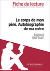Livre numrique Le corps de mon pre. Autobiographie de ma mre de Michel Onfray (Fiche de lecture)