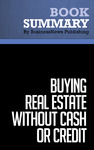 Livre numérique Summary: Buying Real Estate Without Cash or Credit - Peter Conti and David Finkel