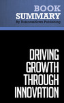 Livre numrique Summary: Driving Growth Through Innovation - Robert Tucker