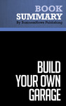 Livre numrique Summary: Build Your Own Garage - Bernd Schmitt and Laura Brown