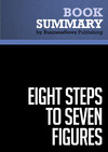 Livre numérique Summary: Eight Steps To Seven Figures