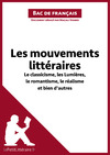 Livre numrique Les mouvements littraires - Le classicisme, les Lumires, le romantisme, le ralisme et bien d&#x27;autres (Fiche de rvision)