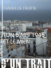 Livre numrique Ton 8 mai 1945 et le mien