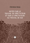 Livre numrique Notes sur le travail du spectateur et sur le spectateur au travail de soi