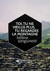 Livre numrique Toi, tu ne vieillis plus, tu regardes la montagne