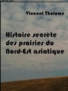 Livre numrique Histoire secrte des prairies du Nord-est asiatique