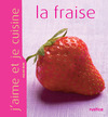 Livre numrique J&#x27;aime et je cuisine la fraise
