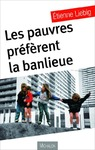 Livre numrique Les pauvres prfrent la banlieue